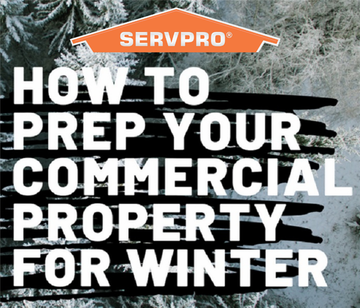 This picture shows the SERVPRO logo and reads, how to prep your commercial property for winter.