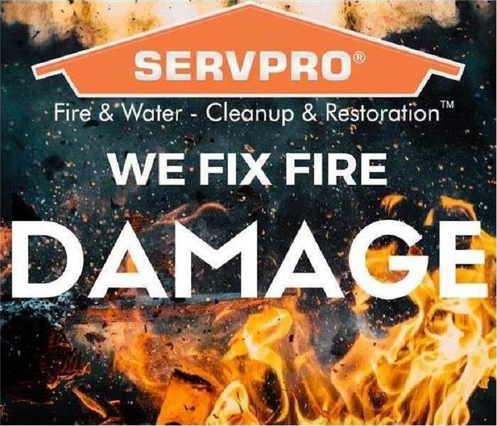 "This picture shows fames and reads: ""SERVPRO we fix fire damage."""
